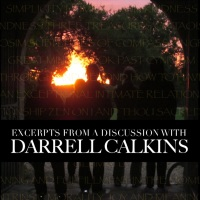 Audio excerpts from a discussion with Darrell Calkins